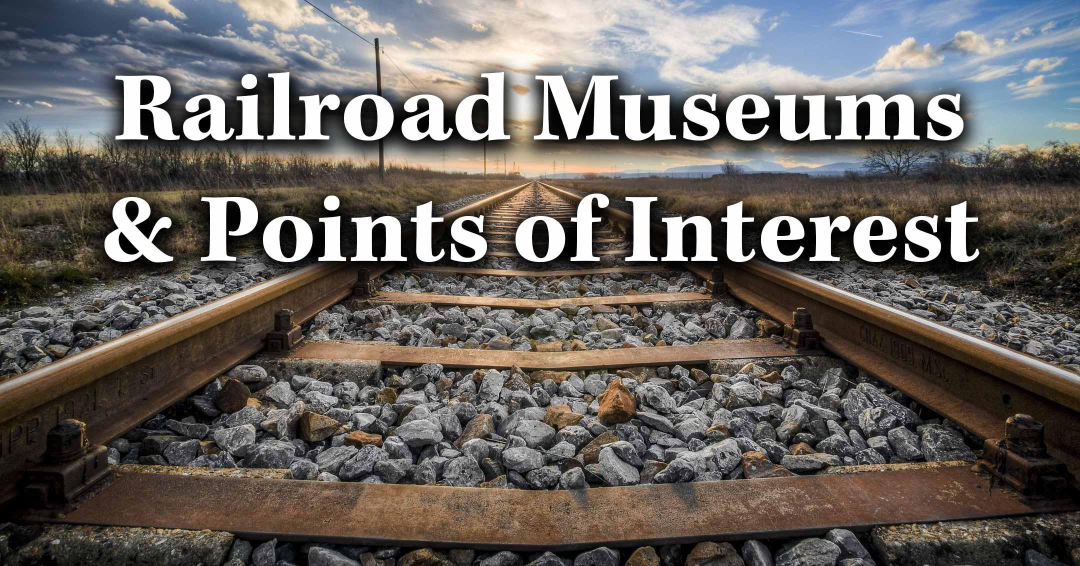 Railroad Museums & Points of Interest | RailroadFans.com